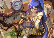 Qu'est-ce que Force of Will ?%>